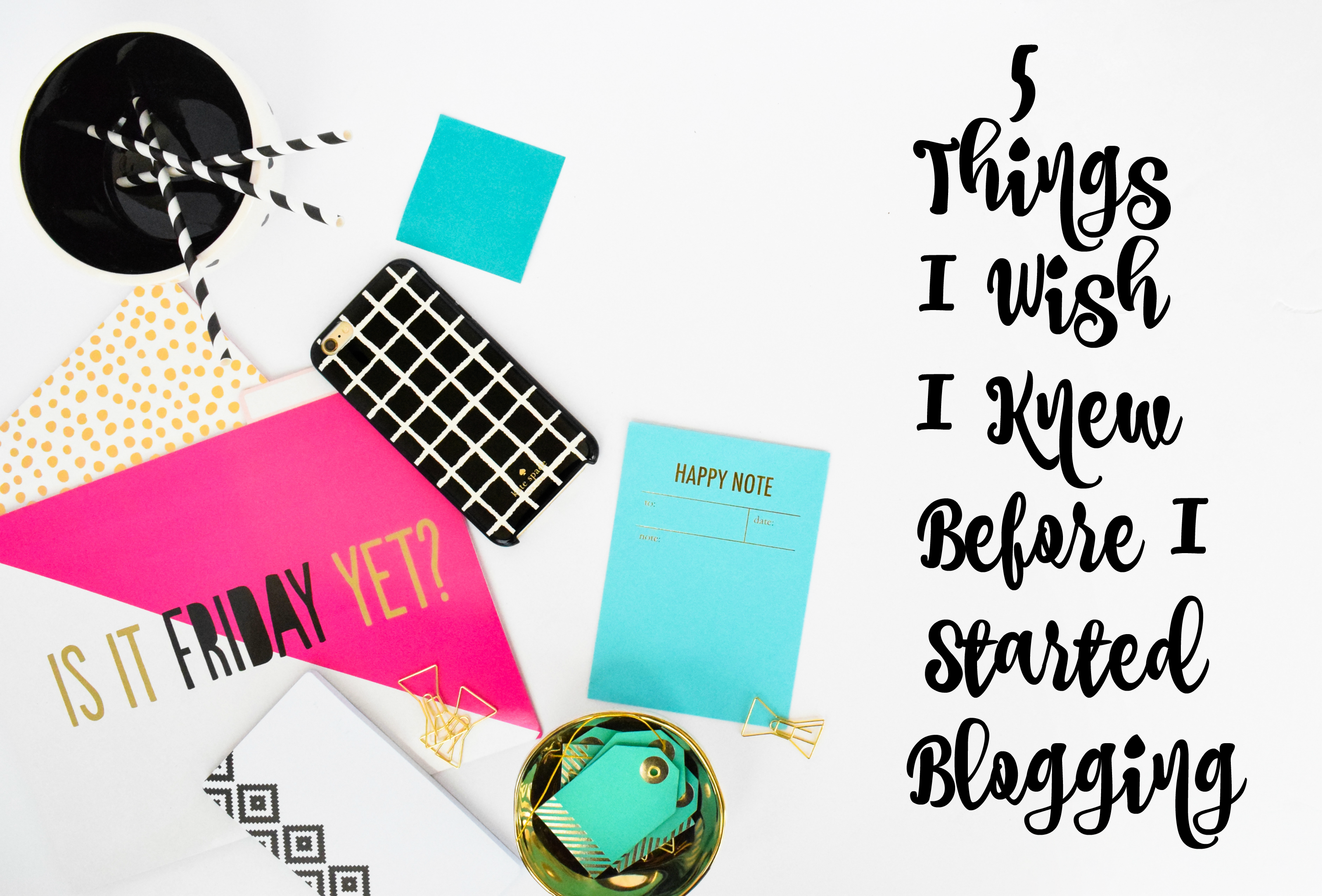5 Things I Wish I Knew Before I Started Blogging