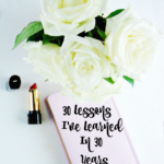 30 Lessons I've Learned In 30 Years