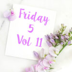 Friday 5 Vol 11