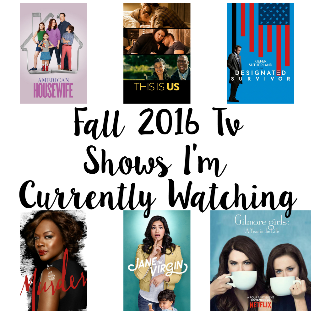Fall 2016 Tv Shows I'm Currently Watching