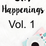 STH Happenings// Vol. 1