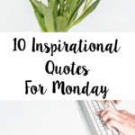 10 Inspirational Quotes For Monday