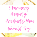 5 Farmacy Beauty Products You Should Try
